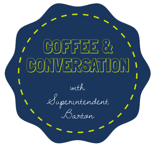 Circle with the words Coffee & Conversation with Superintendent Barton